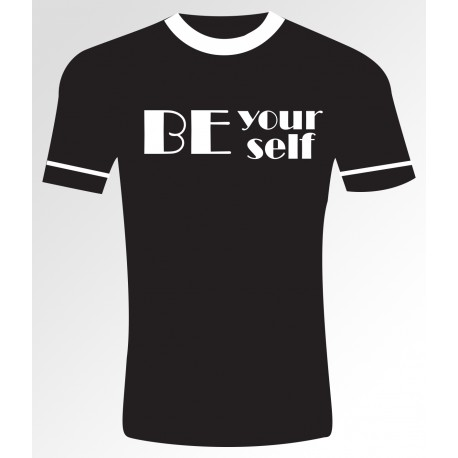 Be your self T- shirt