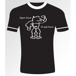 Super facet to mój facet T- shirt