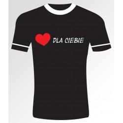 Dla Ciebie T- shirt