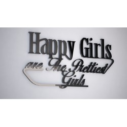 Happy girls are the prettiest girls - napis 3 d na ścianę