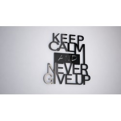 CEEP CALM AND NEVER GIVE UP - napis 3 d na ścianę
