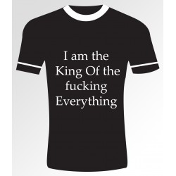 I am th king of.....- t-Shirt